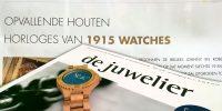 1915 watches - houten horloges in de juwelier magazin